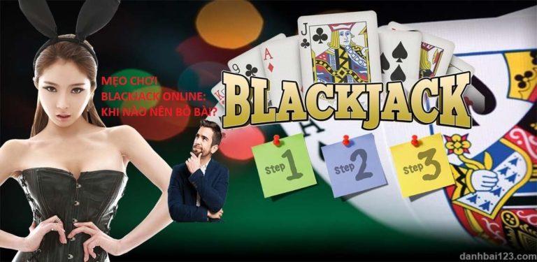 Mẹo chơi Blackjack online: Khi nào nên bỏ bài khi chơi Blackjack?
